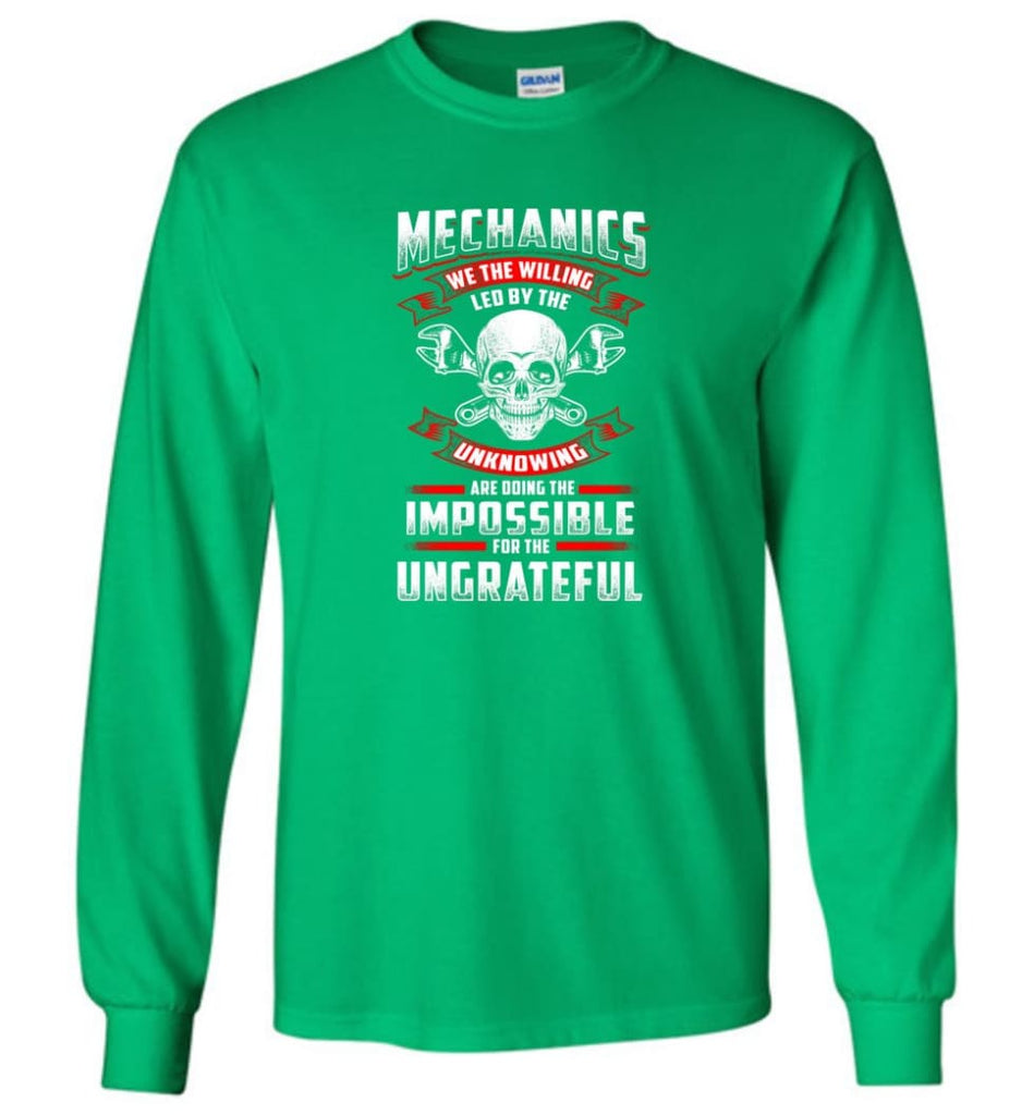 Mechanics We The Willing Leg By The Inknowing - Long Sleeve T-Shirt - Irish Green / M