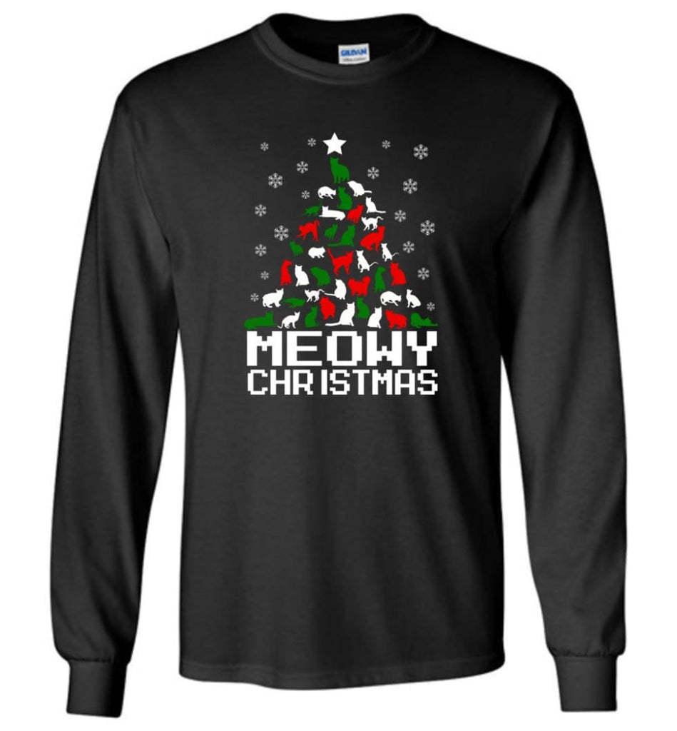 Meowy Christmas Sweater Cat Ugly Christmas Sweater Have A Meowy Catmas - Long Sleeve T-Shirt - Black / M