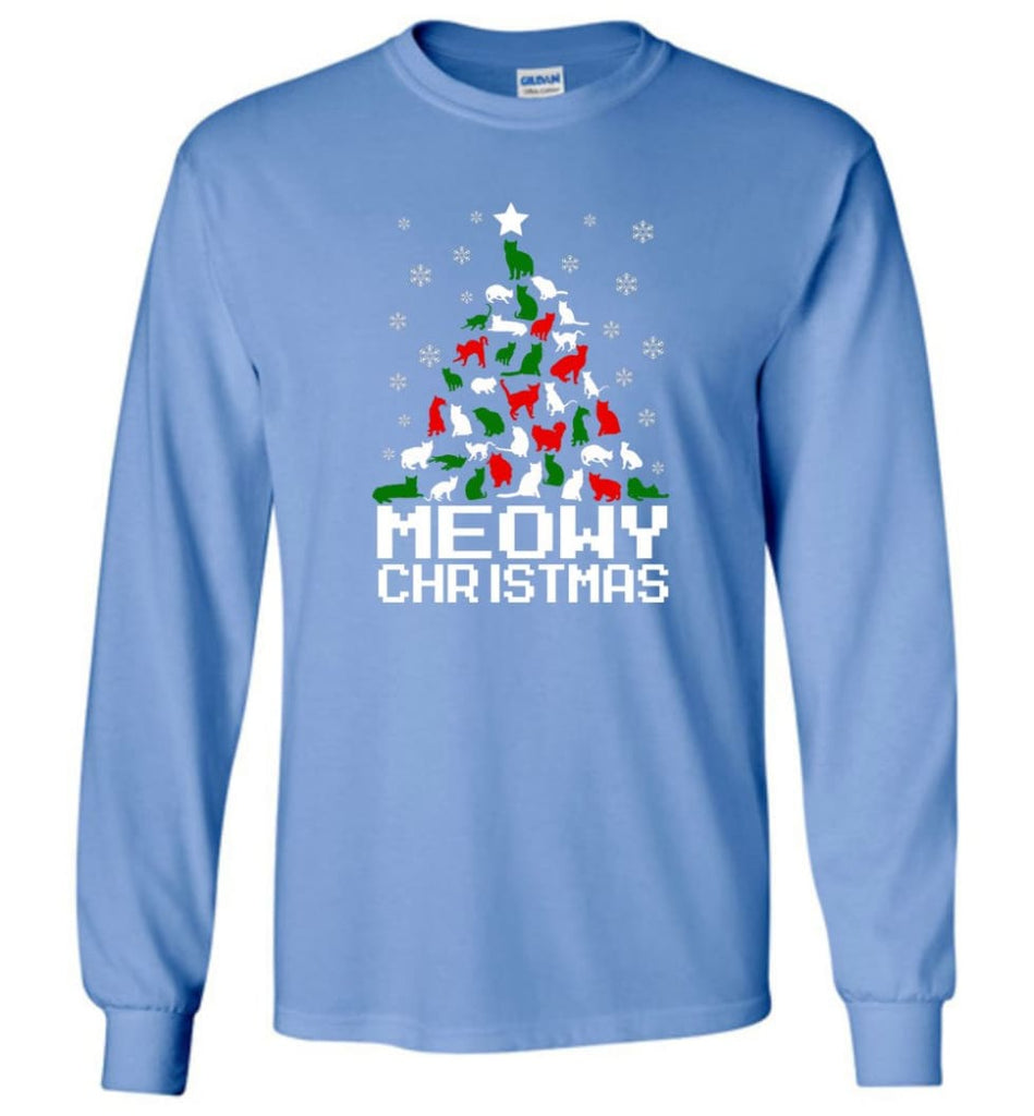 Meowy Christmas Sweater Cat Ugly Christmas Sweater Have A Meowy Catmas - Long Sleeve T-Shirt - Carolina Blue / M