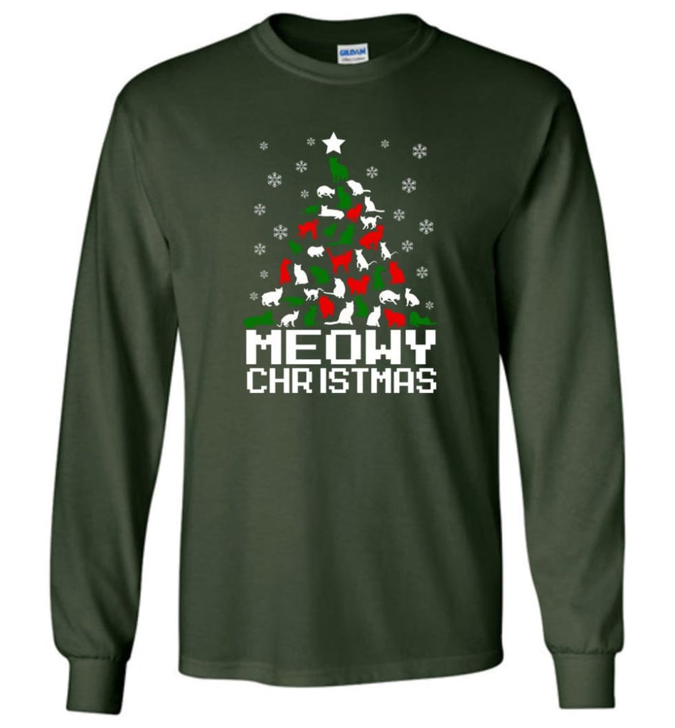 Meowy Christmas Sweater Cat Ugly Christmas Sweater Have A Meowy Catmas - Long Sleeve T-Shirt - Forest Green / M