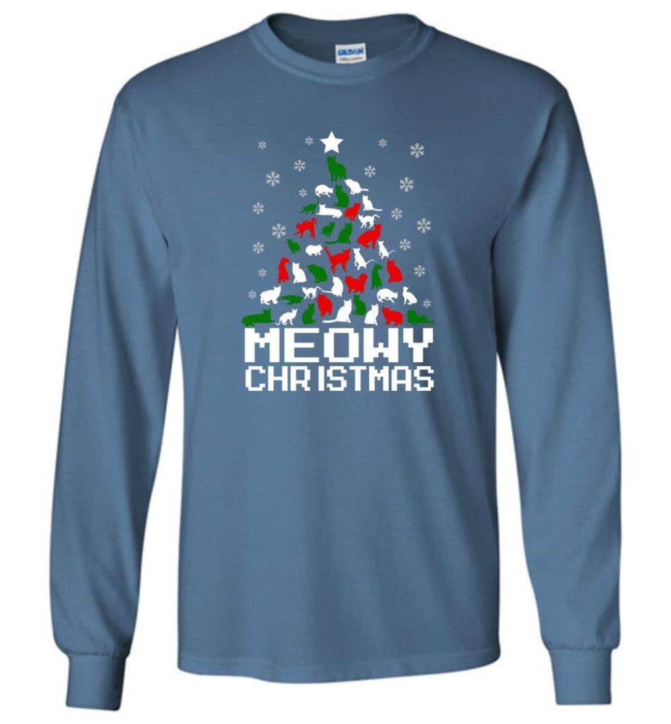 Meowy Christmas Sweater Cat Ugly Christmas Sweater Have A Meowy Catmas - Long Sleeve T-Shirt - Indigo Blue / M