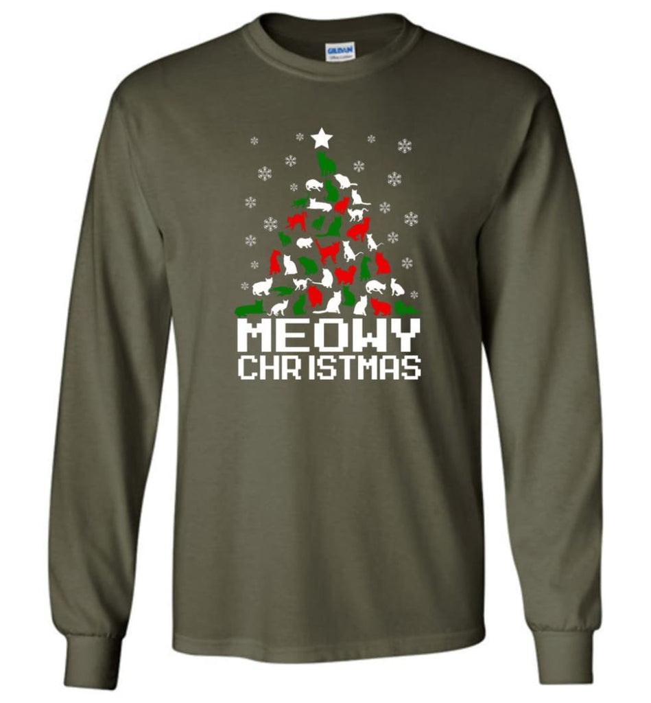 Meowy Christmas Sweater Cat Ugly Christmas Sweater Have A Meowy Catmas - Long Sleeve T-Shirt - Military Green / M