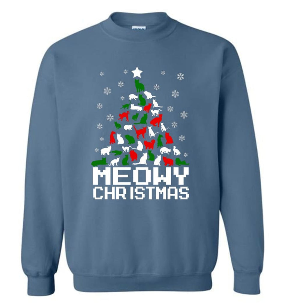 Meowy Christmas Sweater Cat Ugly Christmas Sweater Have A Meowy Catmas Sweatshirt - Indigo Blue / M