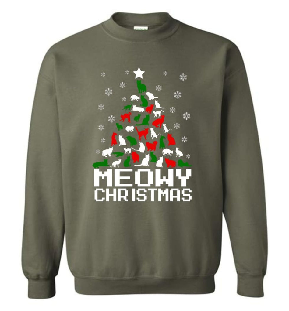 Meowy Christmas Sweater Cat Ugly Christmas Sweater Have A Meowy Catmas Sweatshirt - Military Green / M