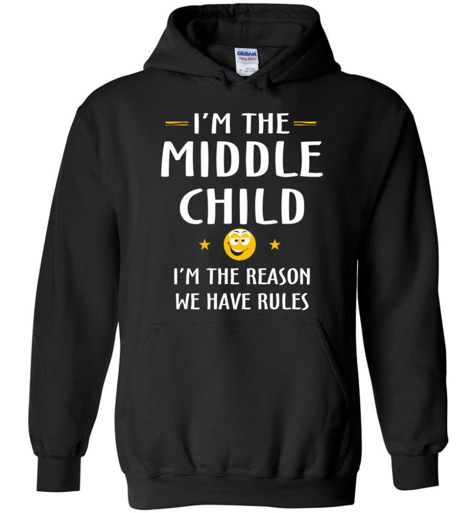 Middle Child I'm The Reason We Have Rules Hoodie - Black / M