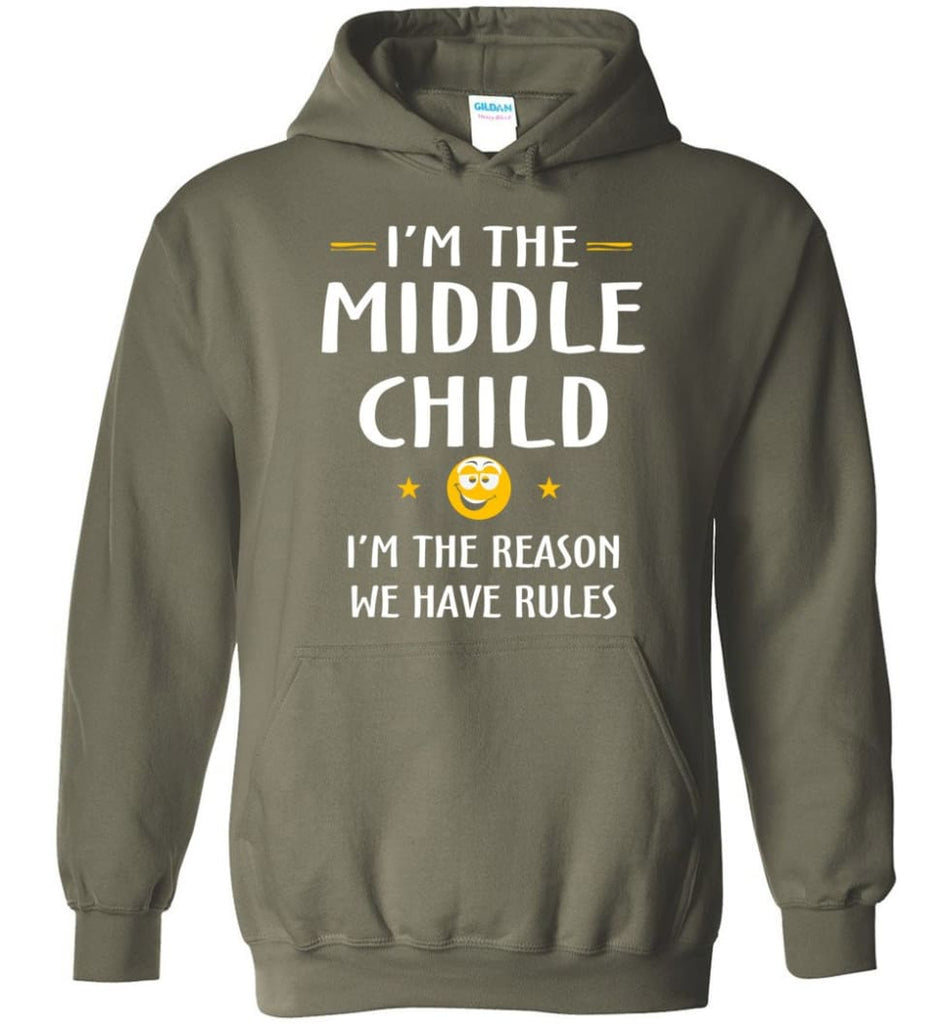Middle Child I'm The Reason We Have Rules Hoodie - Military Green / M