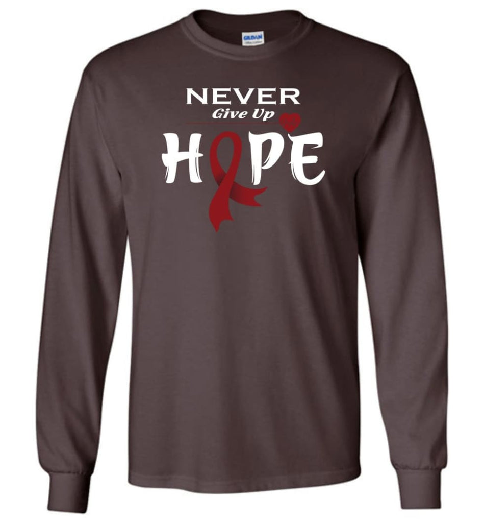 Multiplemyeloma Cancer Awareness Never Give Up Hope Long Sleeve T-Shirt - Dark Chocolate / M