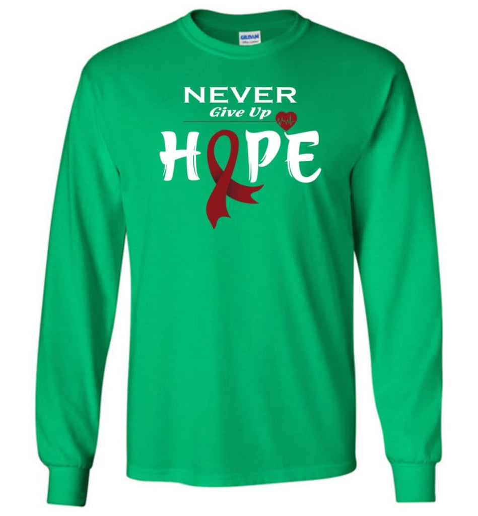 Multiplemyeloma Cancer Awareness Never Give Up Hope Long Sleeve T-Shirt - Irish Green / M