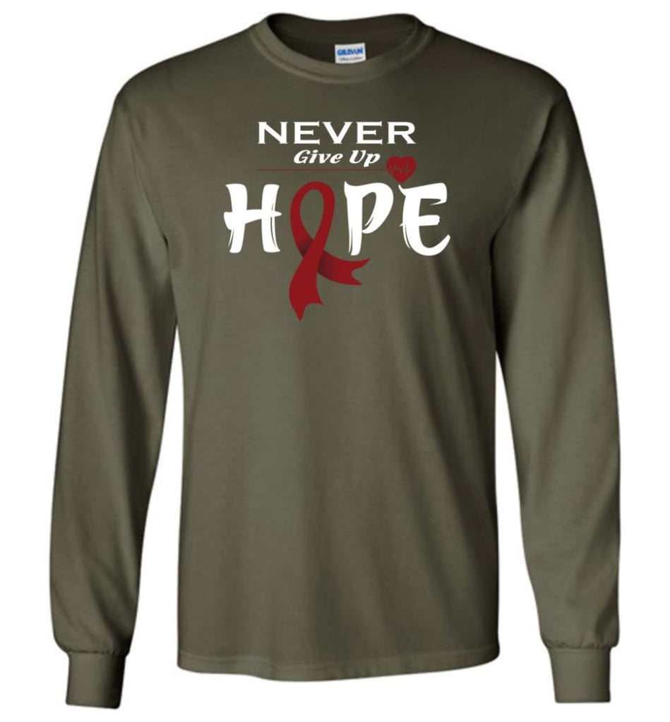 Multiplemyeloma Cancer Awareness Never Give Up Hope Long Sleeve T-Shirt - Military Green / M
