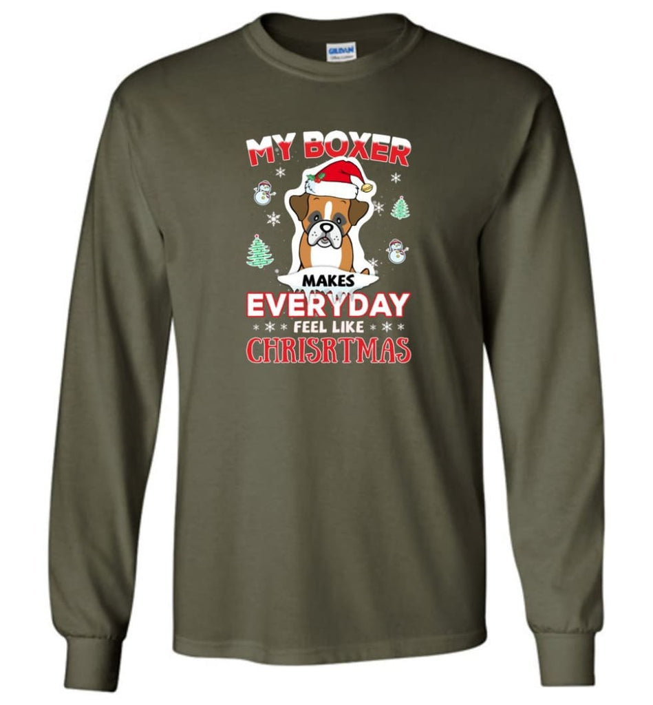 My Boxer Makes Everyday Feel Like Christmas Sweatshirt Hoodie Gift - Long Sleeve T-Shirt - Military Green / M