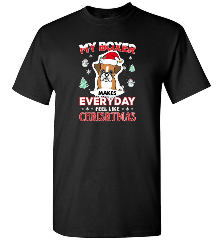 My Boxer Makes Everyday Feel Like Christmas Sweatshirt Hoodie Gift - T-Shirt - Black / S