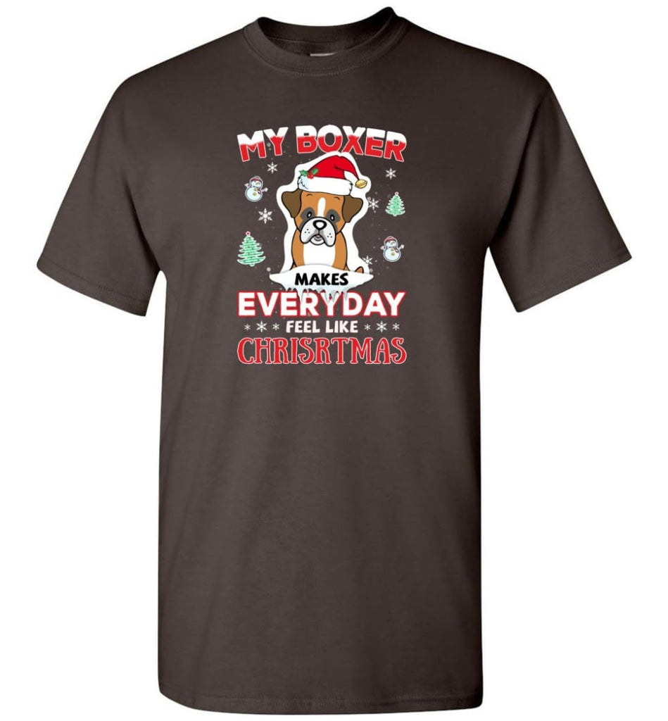 My Boxer Makes Everyday Feel Like Christmas Sweatshirt Hoodie Gift - T-Shirt - Dark Chocolate / S