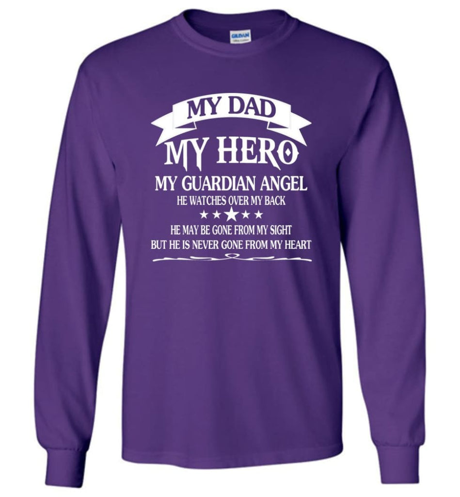 My Dad My Hero My Guadian Angel He Watched Over By Back - Long Sleeve T-Shirt - Purple / M