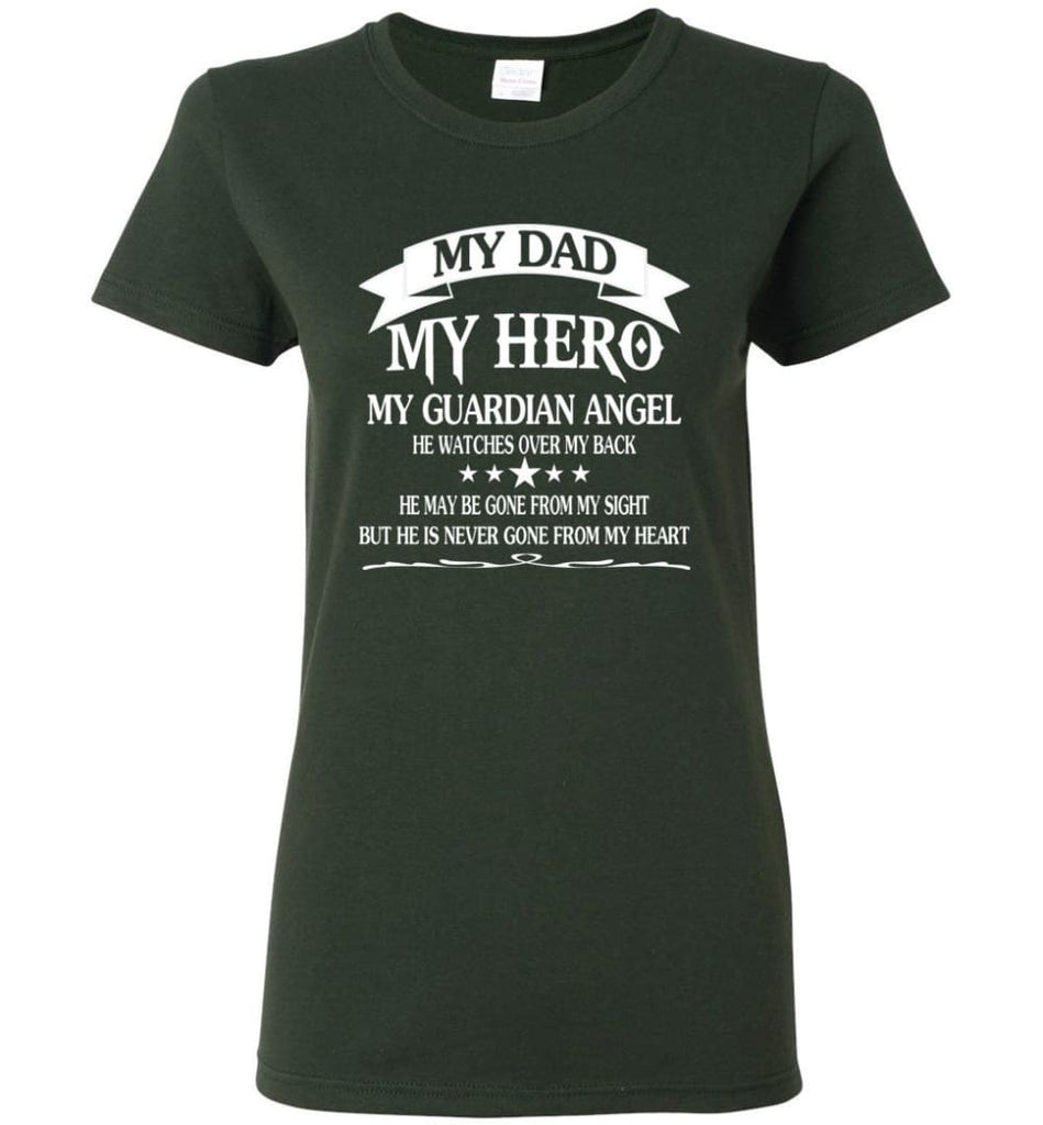 My Dad My Hero My Guadian Angel He Watched Over By Back Women Tee - Forest Green / M
