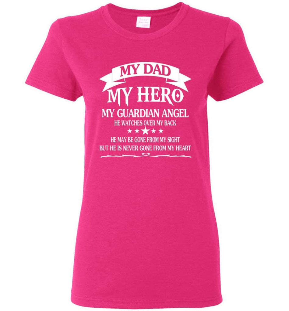My Dad My Hero My Guadian Angel He Watched Over By Back Women Tee - Heliconia / M