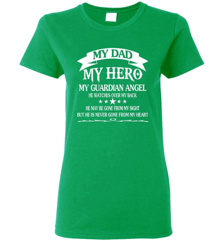 My Dad My Hero My Guadian Angel He Watched Over By Back Women Tee - Irish Green / M