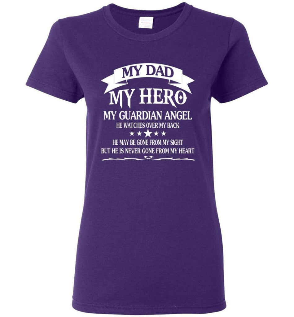 My Dad My Hero My Guadian Angel He Watched Over By Back Women Tee - Purple / M