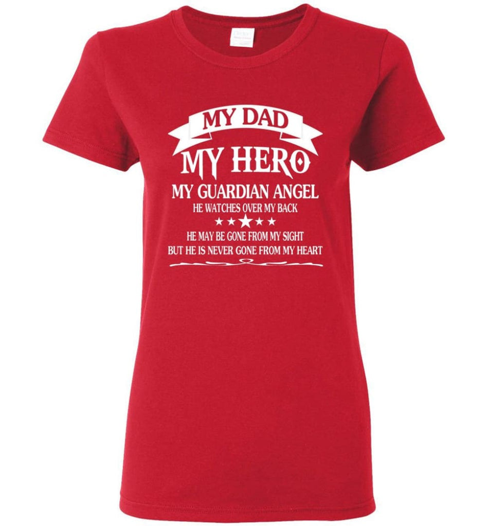 My Dad My Hero My Guadian Angel He Watched Over By Back Women Tee - Red / M
