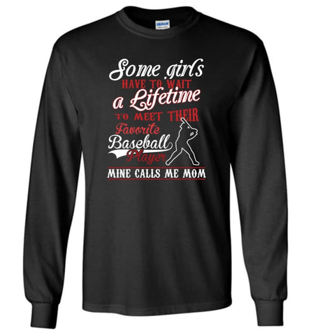 My favorite baseball player calls me mom girls baseball shirt - Long Sleeve T-Shirt - Black / M