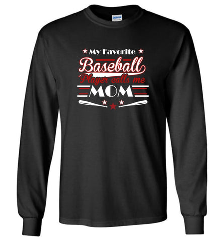 My favorite baseball player calls me Mom Toddler Baseball Lover Long Sleeve - Black / M