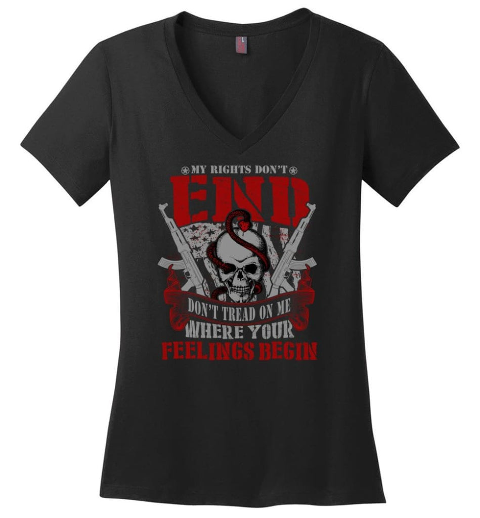 My Right Don't End Where You Feelings Begin Ladies V-Neck - Black / M