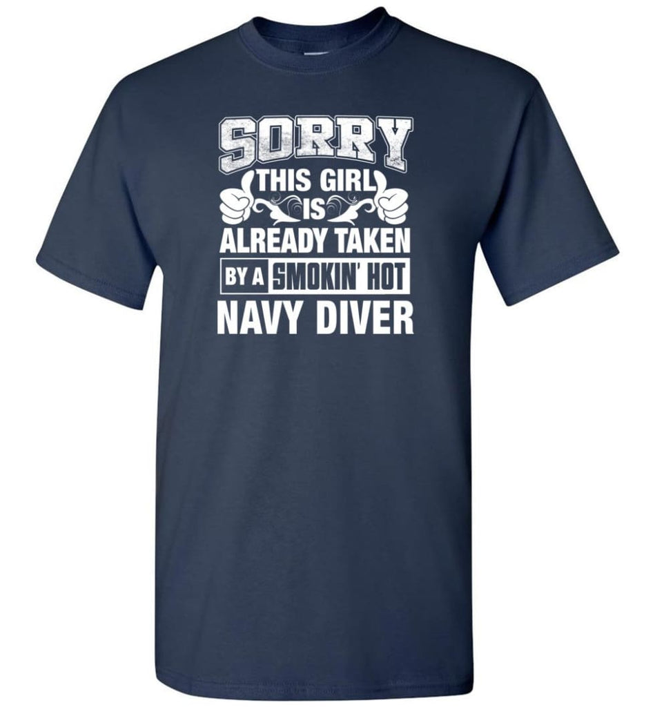 Navy Diver Shirt Sorry This Girl Is Taken By A Smokin Hot T-Shirt - Navy / S