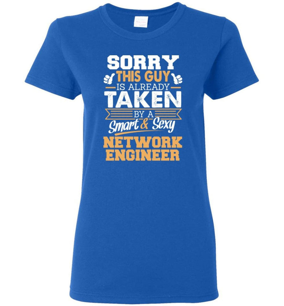 Network Engineer Shirt Cool Gift for Boyfriend Husband or Lover Women Tee - Royal / M - 8