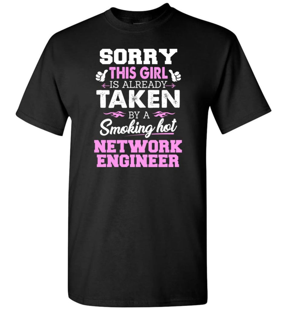 Network Engineer Shirt Cool Gift for Girlfriend Wife or Lover - Short Sleeve T-Shirt - Black / S