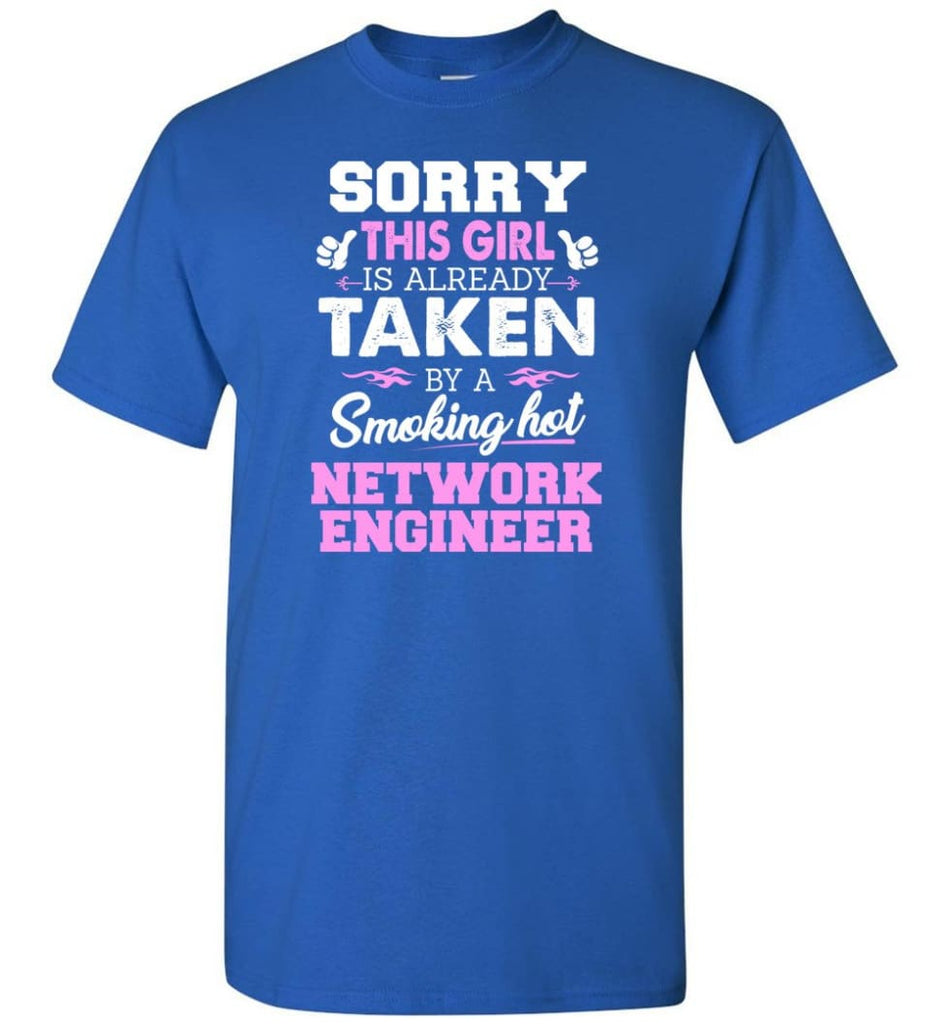 Network Engineer Shirt Cool Gift for Girlfriend Wife or Lover - Short Sleeve T-Shirt - Royal / S