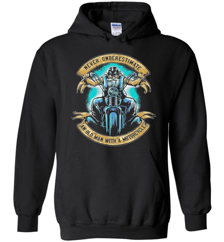 Never Underestimate An Old Man With A Motorcycle Old Man Biker Hoodie - Black / M