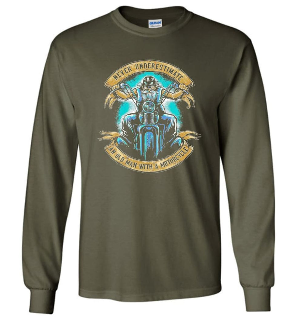 Never Underestimate an Old Man with a Motorcycle Old Man Biker - Long Sleeve T-Shirt - Military Green / M