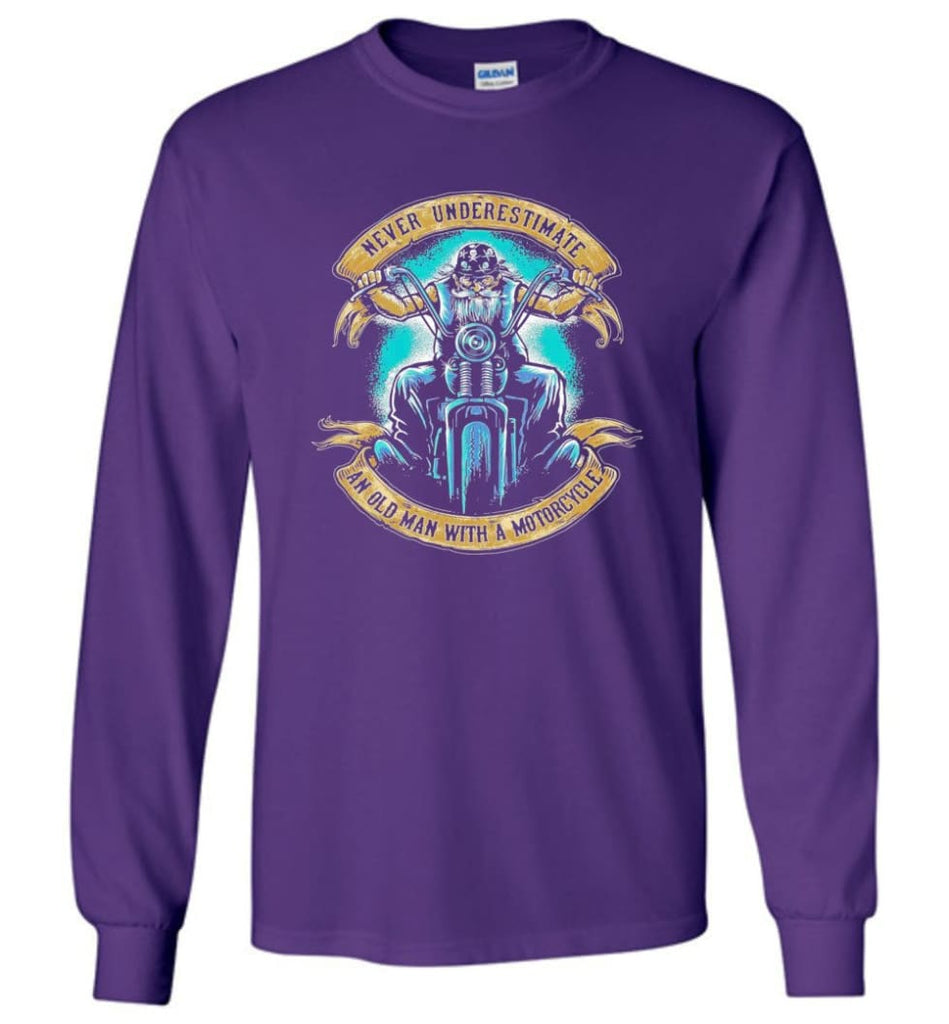 Never Underestimate an Old Man with a Motorcycle Old Man Biker - Long Sleeve T-Shirt - Purple / M