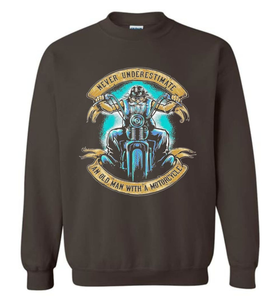 Never Underestimate An Old Man With A Motorcycle Old Man Biker Sweatshirt - Dark Chocolate / M