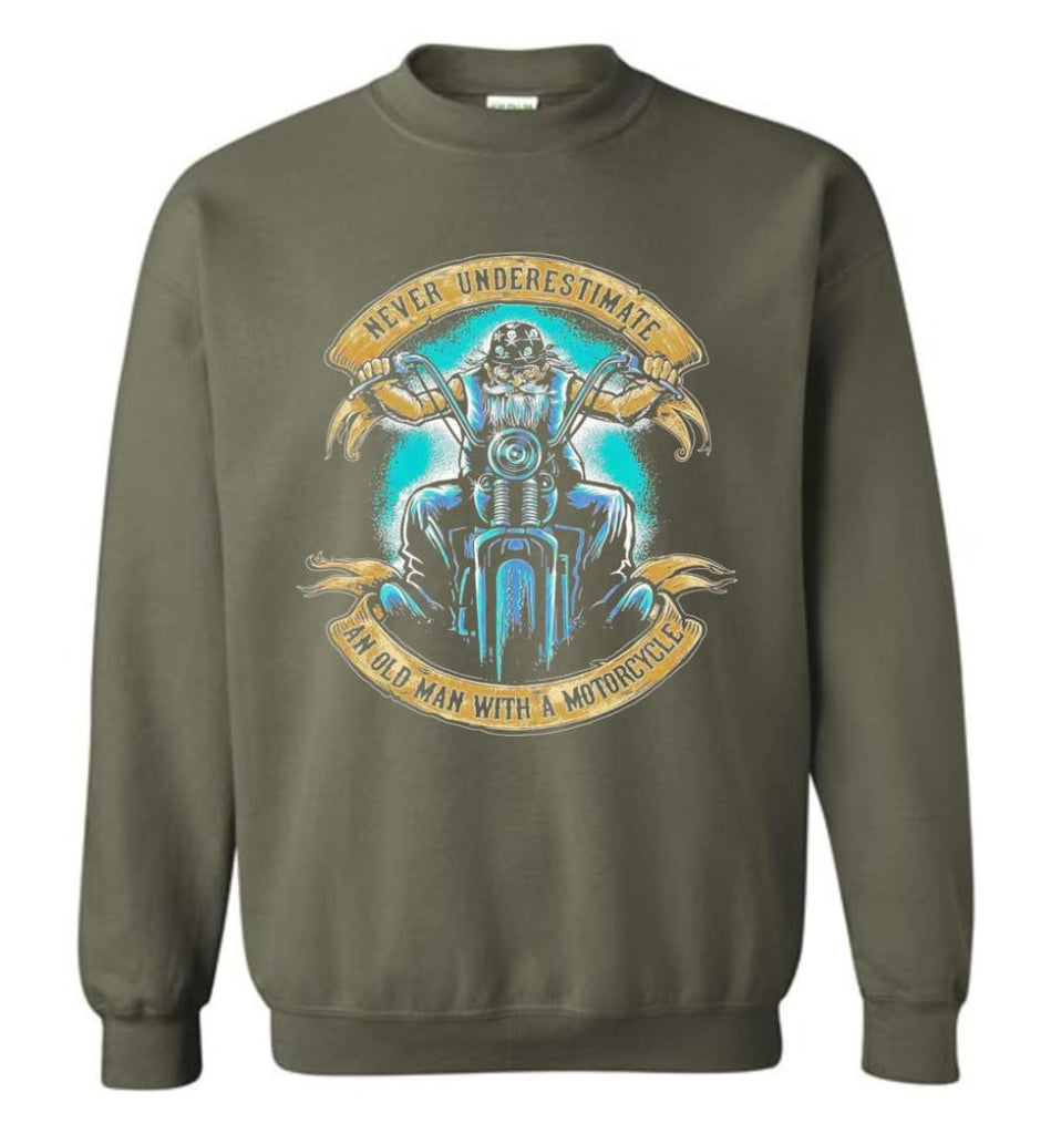 Never Underestimate An Old Man With A Motorcycle Old Man Biker Sweatshirt - Military Green / M