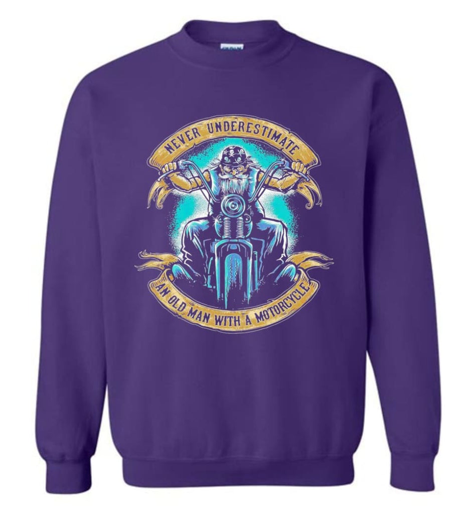 Never Underestimate An Old Man With A Motorcycle Old Man Biker Sweatshirt - Purple / M