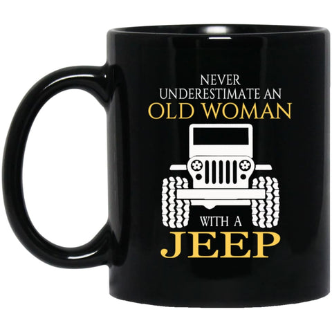 Never Underestimate Old Woman With Jeep 11 oz Black Mug - Black / One Size - Drinkware