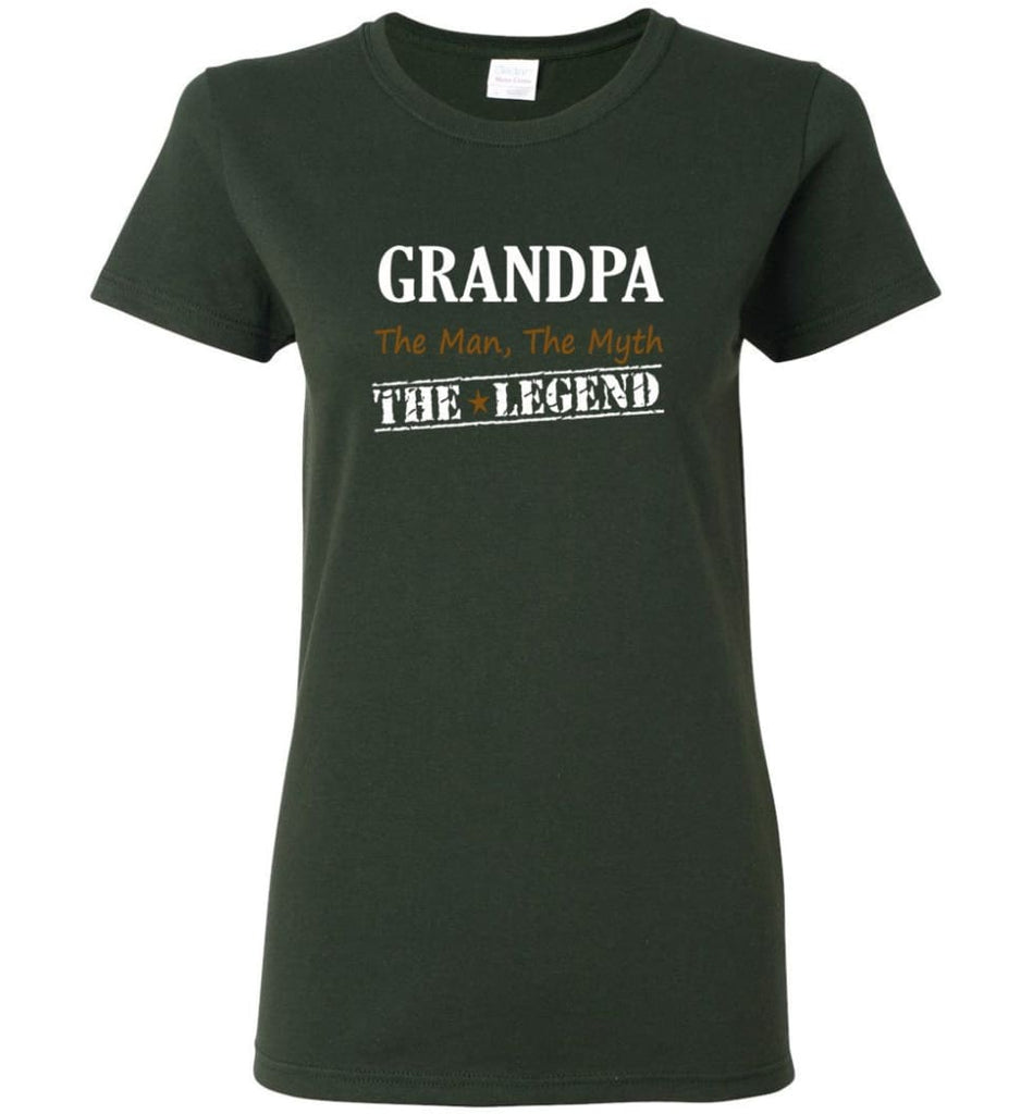 New Legend Shirt Grandpa The Man The Myth The Legend Women Tee - Forest Green / M