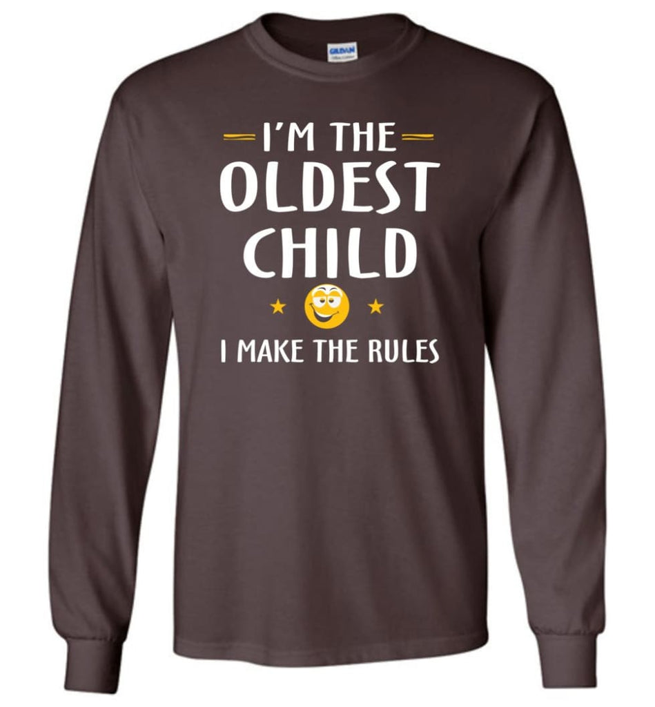 Oddest Child I Make The Rules Funny Oddest Child Long Sleeve T-Shirt - Dark Chocolate / M