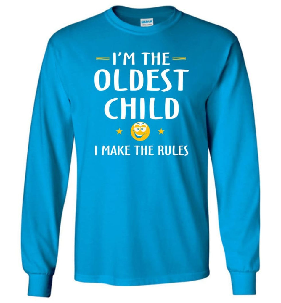 Oddest Child I Make The Rules Funny Oddest Child Long Sleeve T-Shirt - Sapphire / M