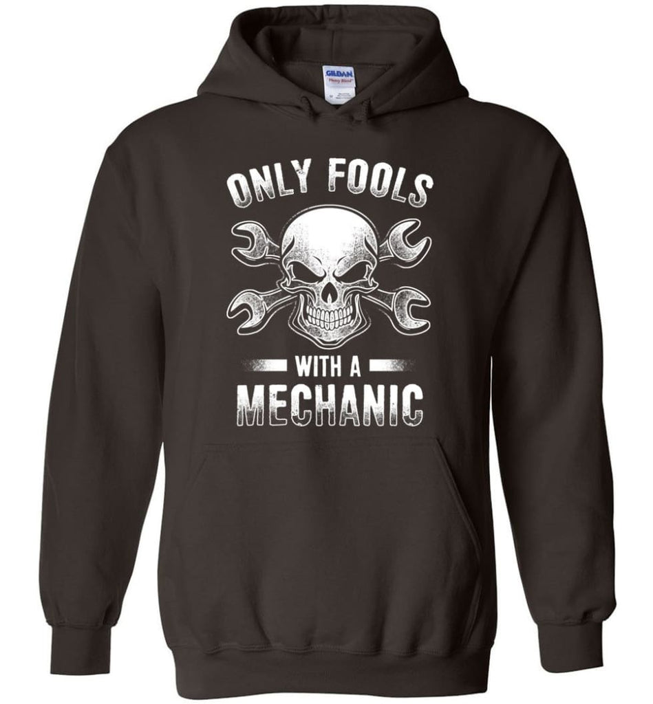 Only Fools With A Mechanic Shirt - Hoodie - Dark Chocolate / M