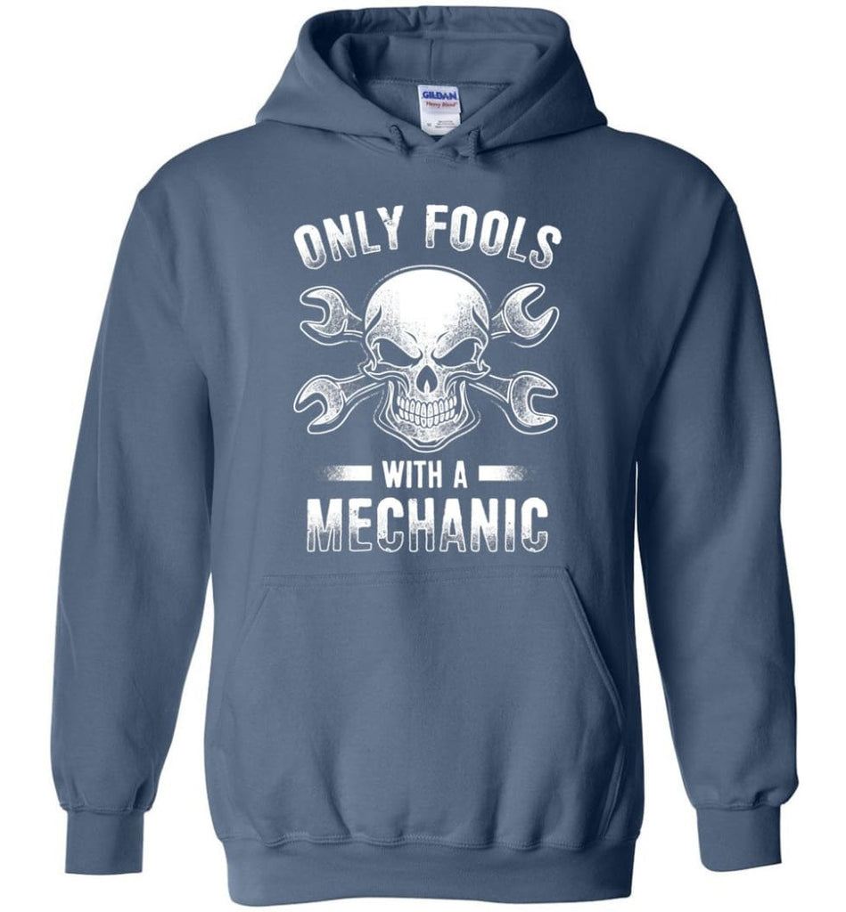 Only Fools With A Mechanic Shirt - Hoodie - Indigo Blue / M