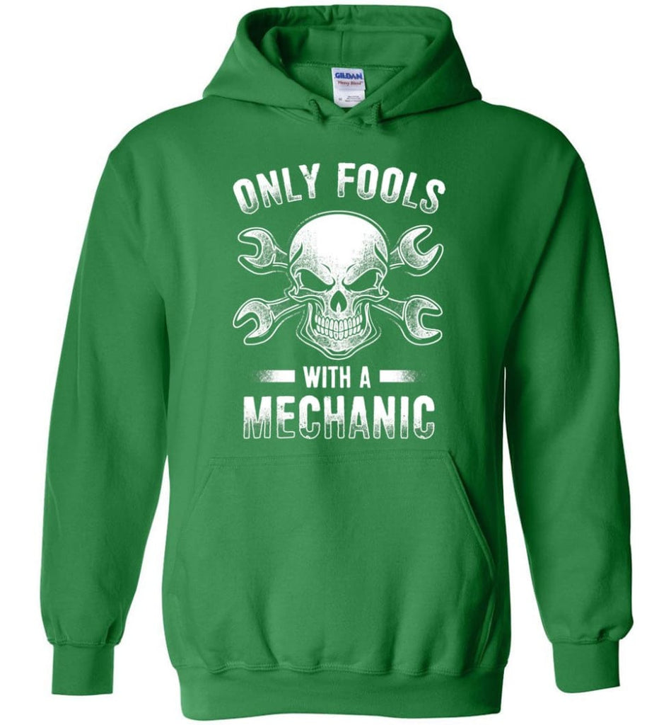 Only Fools With A Mechanic Shirt - Hoodie - Irish Green / M