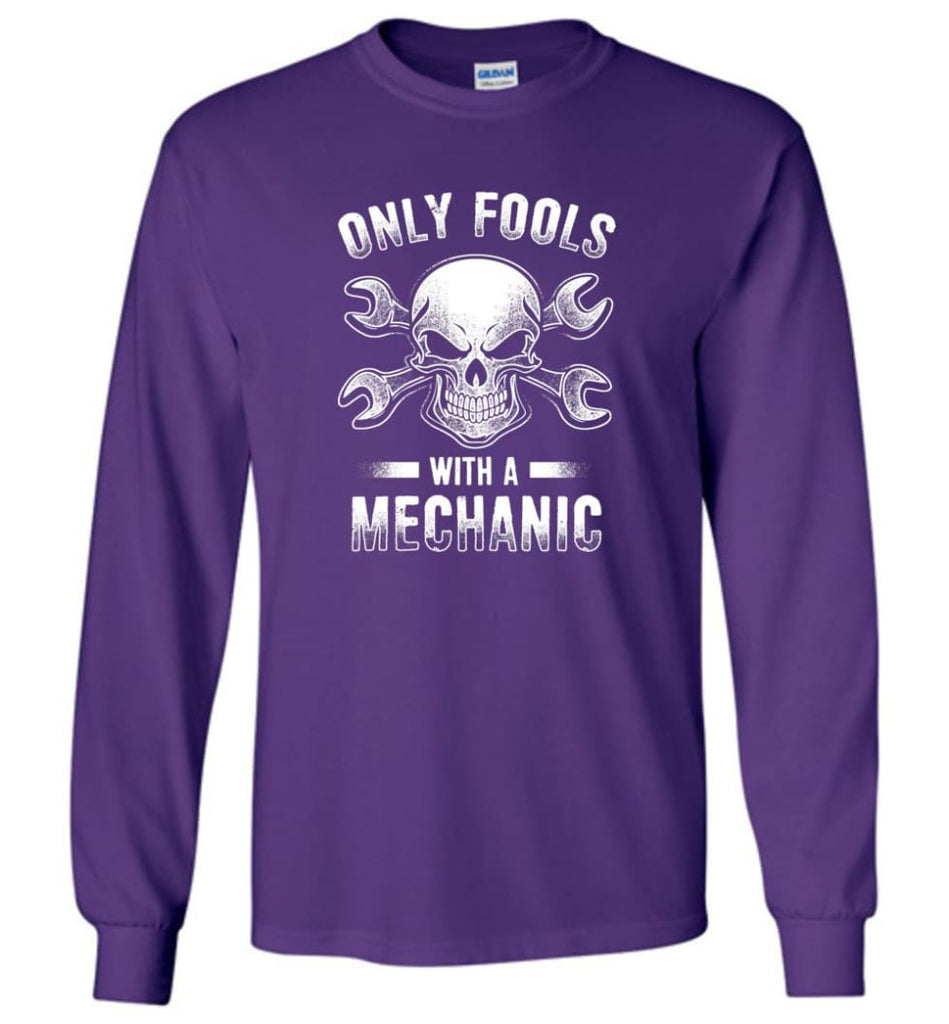 Only Fools With A Mechanic Shirt - Long Sleeve T-Shirt - Purple / M