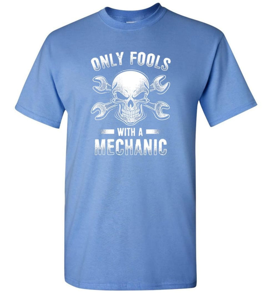 Only Fools With A Mechanic Shirt - Short Sleeve T-Shirt - Carolina Blue / S