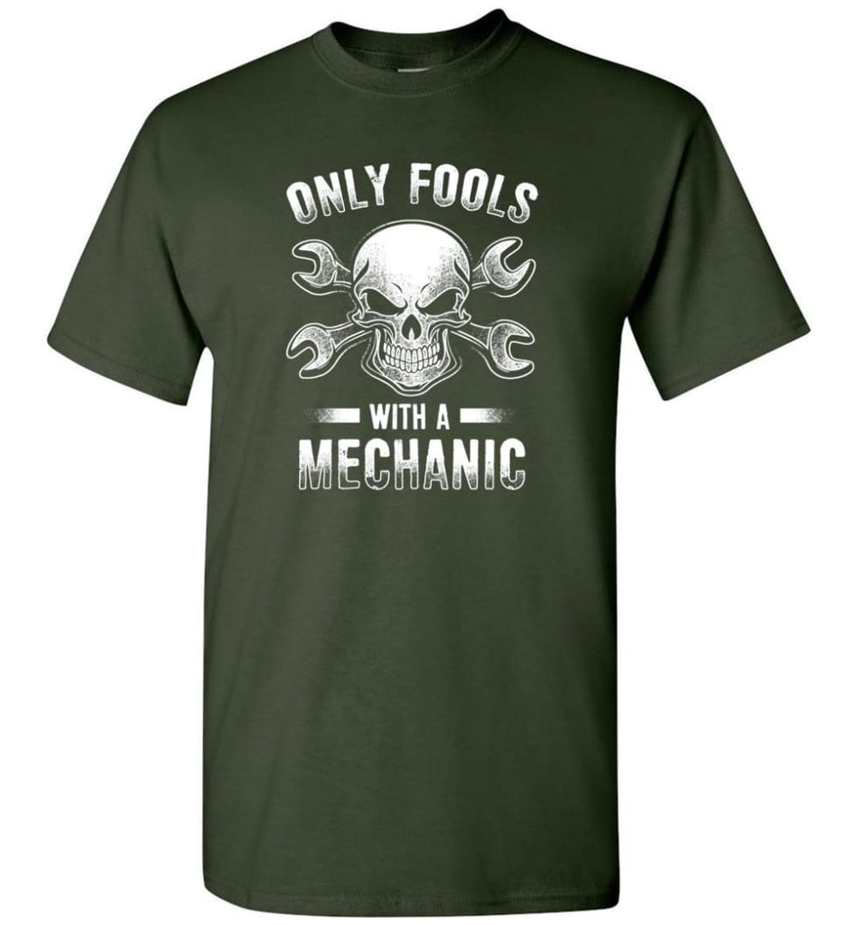 Only Fools With A Mechanic Shirt - Short Sleeve T-Shirt - Forest Green / S