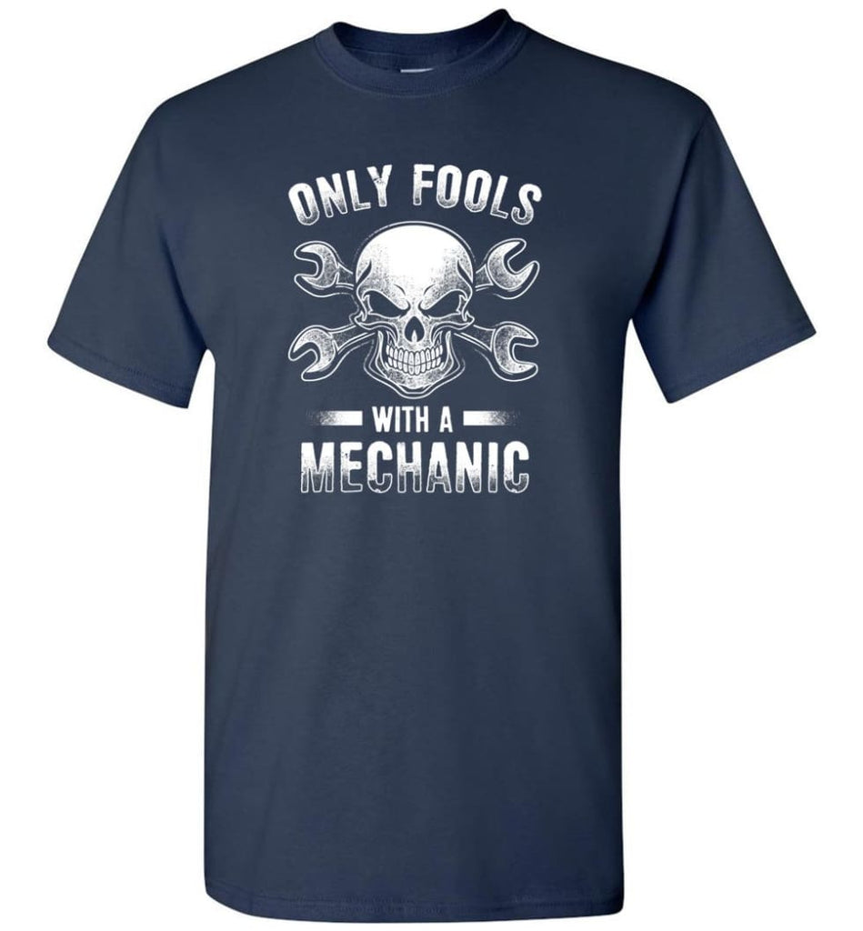 Only Fools With A Mechanic Shirt - Short Sleeve T-Shirt - Navy / S