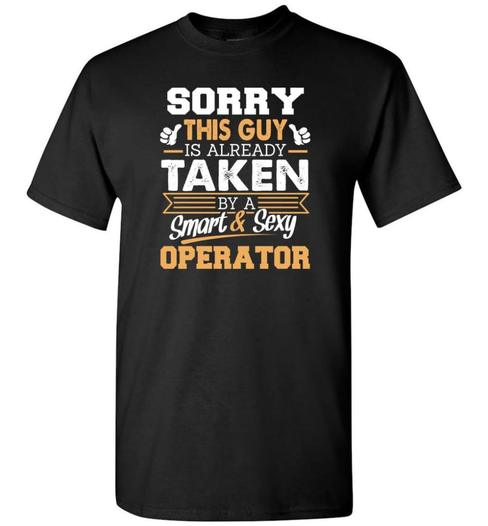 Operator Shirt Cool Gift for Boyfriend Husband or Lover - Short Sleeve T-Shirt - Black / S