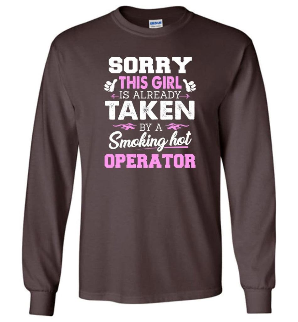 Operator Shirt Cool Gift for Girlfriend Wife or Lover - Long Sleeve T-Shirt - Dark Chocolate / M
