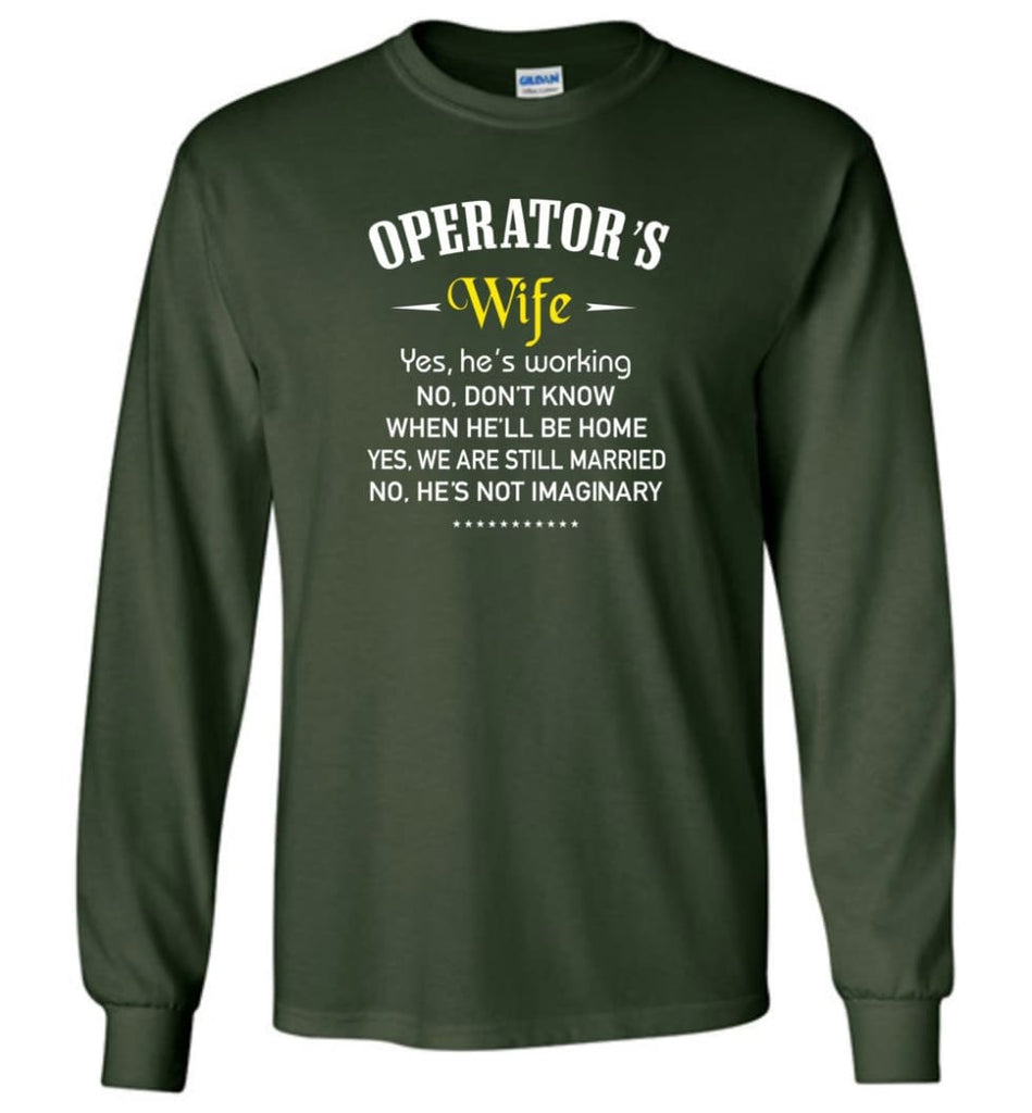 Operator's Wife Shirt Funny Gift For Operator's Wife Long Sleeve T-Shirt - Forest Green / M