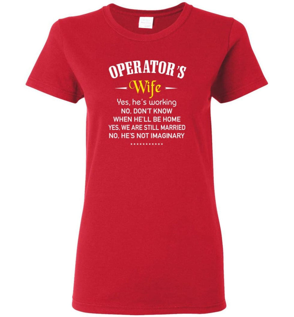 Operator's Wife Shirt Funny Gift For Operator's Wife Women Tee - Red / M